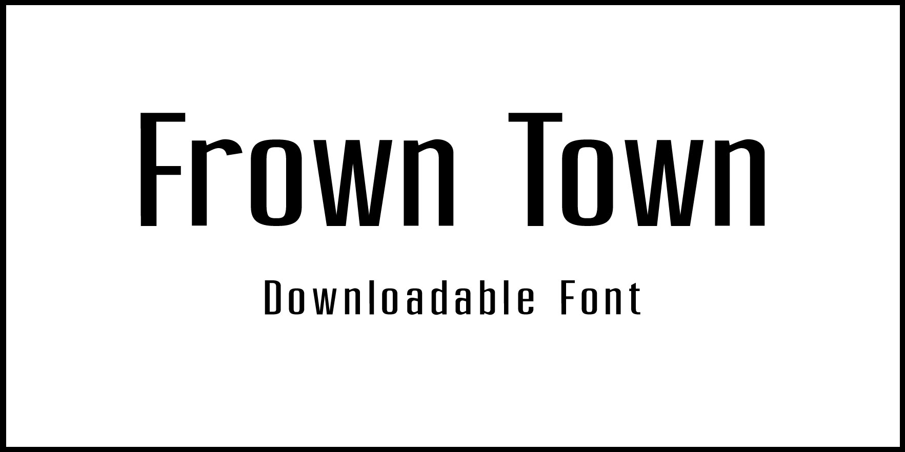 Frown Town Font